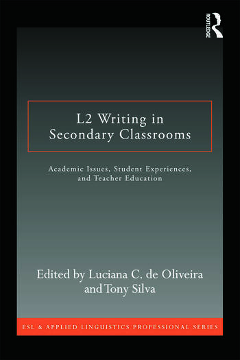 L2 Writing in Secondary Classrooms Student Experiences, Academic Issues, and Teacher Education book cover