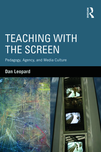 Teaching with the Screen Pedagogy, Agency, and Media Culture book cover