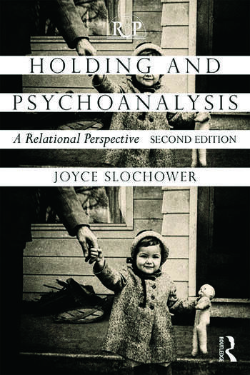 Holding and Psychoanalysis, 2nd edition A Relational Perspective book cover