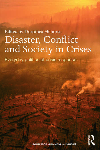 Disaster, Conflict and Society in Crises Everyday Politics of Crisis Response book cover