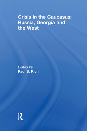 Crisis in the Caucasus: Russia, Georgia and the West book cover
