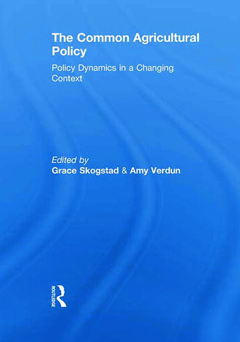The Common Agricultural Policy Policy Dynamics in a Changing Context book cover