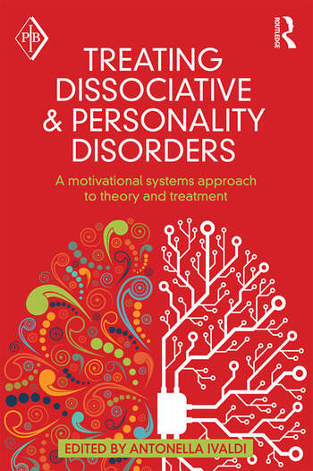 Treating Dissociative and Personality Disorders A Motivational Systems Approach to Theory and Treatment book cover