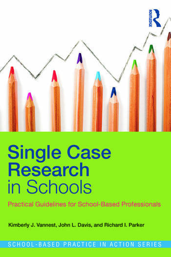 Single Case Research in Schools Practical Guidelines for School-Based Professionals book cover