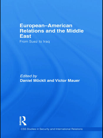 European-American Relations and the Middle East From Suez to Iraq book cover