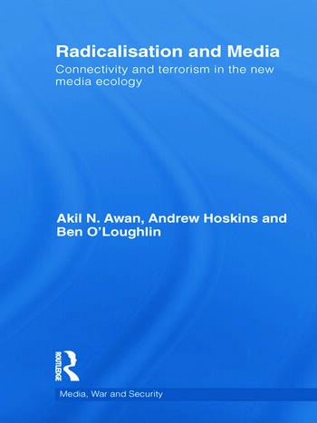 Radicalisation and Media Connectivity and Terrorism in the New Media Ecology book cover