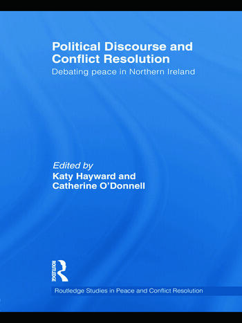 Political Discourse and Conflict Resolution Debating Peace in Northern Ireland book cover
