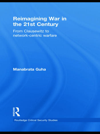 Reimagining War in the 21st Century From Clausewitz to Network-Centric Warfare book cover