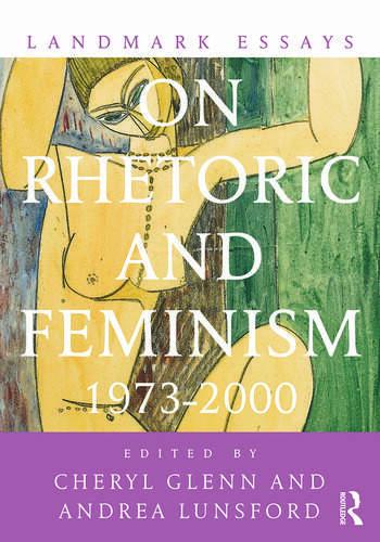 Landmark Essays on Rhetoric and Feminism 1973-2000 book cover