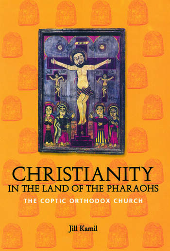 Christianity in the Land of the Pharaohs The Coptic Orthodox Church book cover