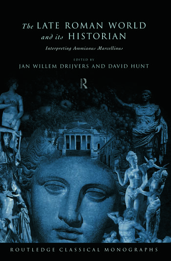 The Late Roman World and Its Historian Interpreting Ammianus Marcellinus book cover