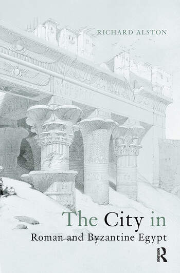 The City in Roman and Byzantine Egypt book cover