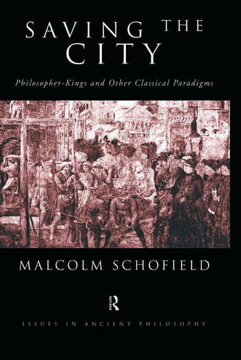 Saving the City Philosopher-Kings and Other Classical Paradigms book cover