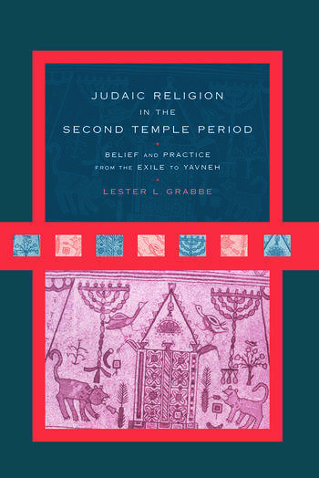 Judaic Religion in the Second Temple Period Belief and Practice from the Exile to Yavneh book cover