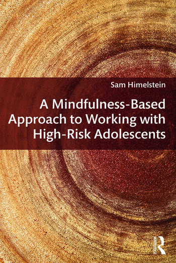 A Mindfulness-Based Approach to Working with High-Risk Adolescents book cover
