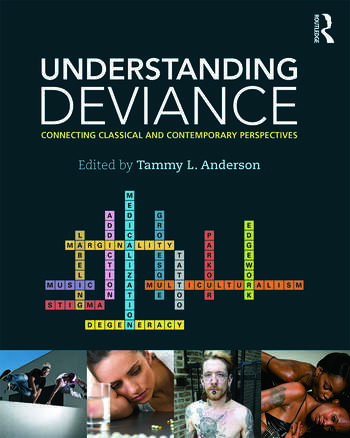 Understanding Deviance Connecting Classical and Contemporary Perspectives book cover