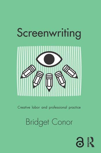 Screenwriting Creative Labor and Professional Practice book cover