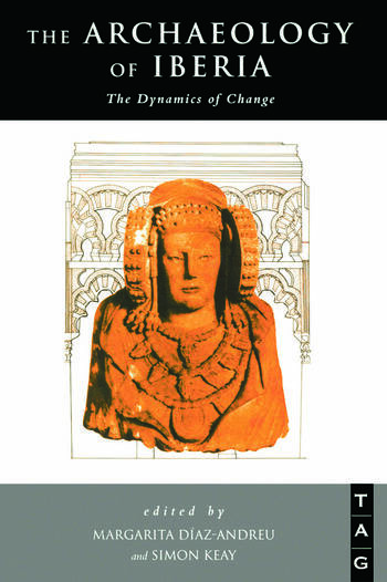 The Archaeology of Iberia The Dynamics of Change book cover