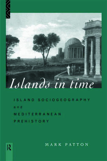 Islands in Time Island Sociogeography and Mediterranean Prehistory book cover
