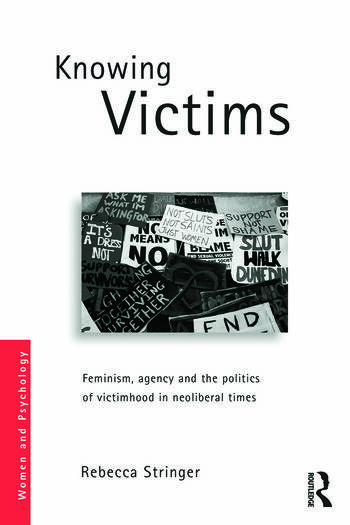Knowing Victims Feminism, agency and victim politics in neoliberal times book cover