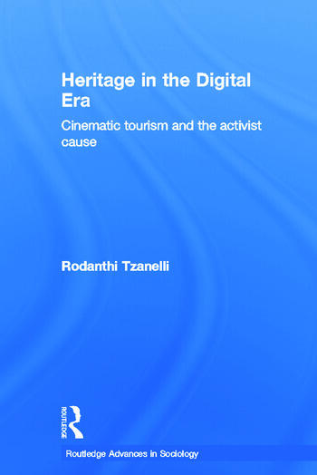 Heritage in the Digital Era Cinematic Tourism and the Activist Cause book cover