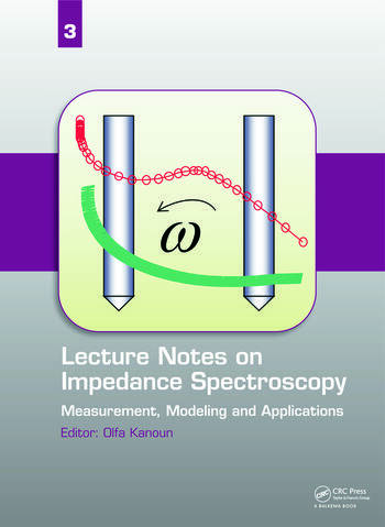 Lecture Notes on Impedance Spectroscopy Measurement, Modeling and Applications, Volume 3 book cover