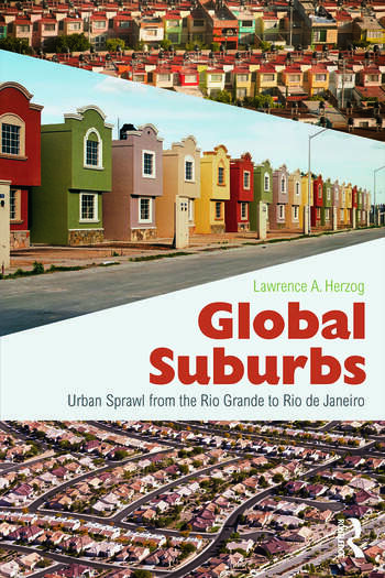 Global Suburbs Urban Sprawl from the Rio Grande to Rio de Janeiro book cover