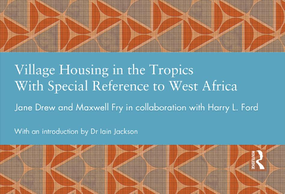Village Housing in the Tropics With Special Reference to West Africa book cover