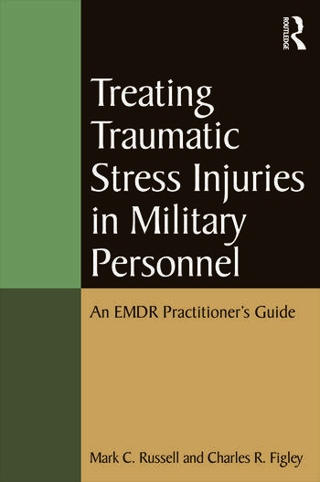 Treating Traumatic Stress Injuries in Military Personnel An EMDR Practitioner's Guide book cover