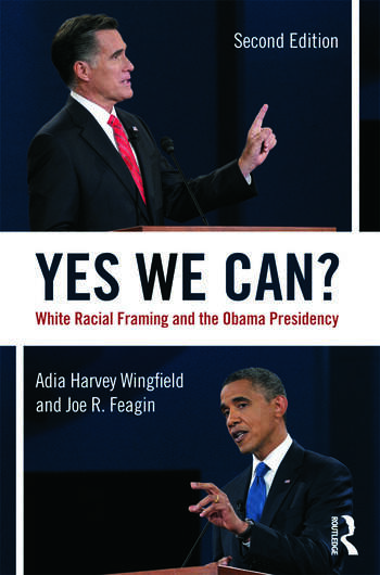 Yes We Can? White Racial Framing and the Obama Presidency book cover