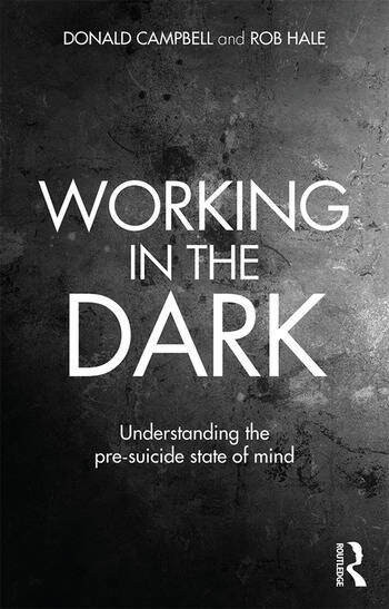 Working in the Dark Understanding the pre-suicide state of mind book cover
