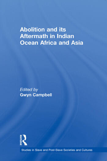 Abolition and Its Aftermath in the Indian Ocean Africa and Asia book cover