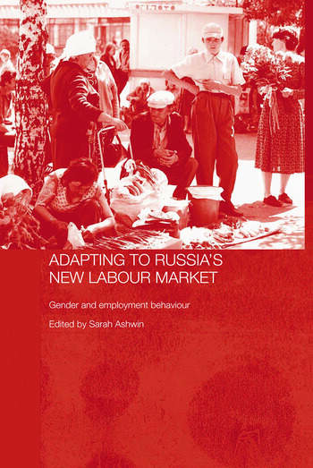 Adapting to Russia's New Labour Market Gender and Employment Behaviour book cover