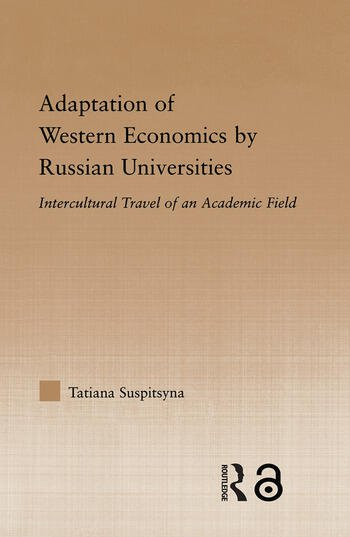 Adaptation of Western Economics by Russian Universities Intercultural Travel of an Academic Field book cover