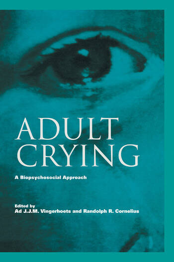 Adult Crying A Biopsychosocial Approach book cover