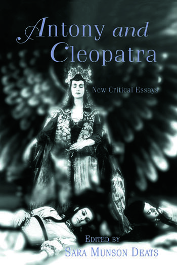 Antony and Cleopatra New Critical Essays book cover