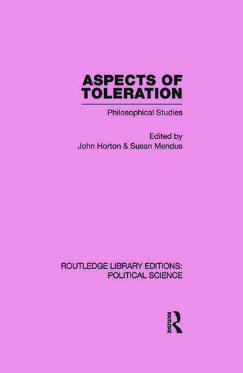 Aspects of Toleration Routledge Library Editions: Political Science Volume 41 book cover
