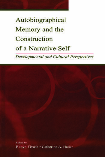 Autobiographical Memory and the Construction of A Narrative Self Developmental and Cultural Perspectives book cover
