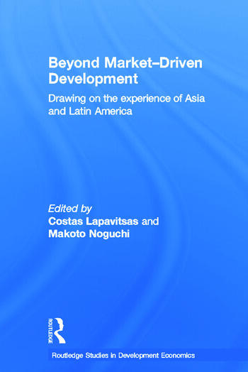 Beyond Market-Driven Development Drawing on the Experience of Asia and Latin America book cover