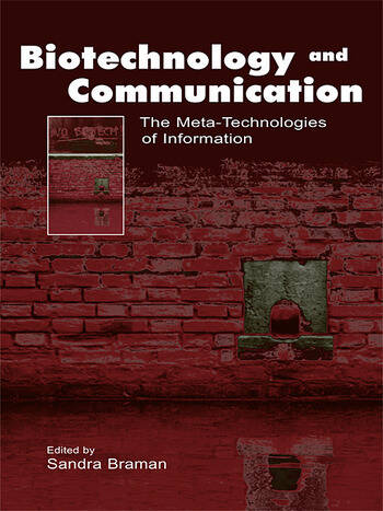 Biotechnology and Communication The Meta-Technologies of Information book cover