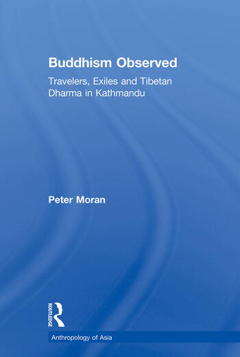 Buddhism Observed Travellers, Exiles and Tibetan Dharma in Kathmandu book cover