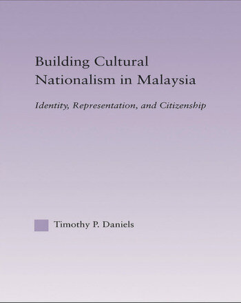 Building Cultural Nationalism in Malaysia Identity, Representation and Citizenship book cover