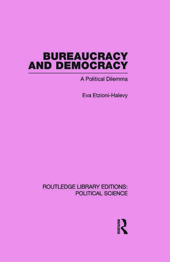 Bureaucracy and Democracy (Routledge Library Editions: Political Science Volume 7) book cover