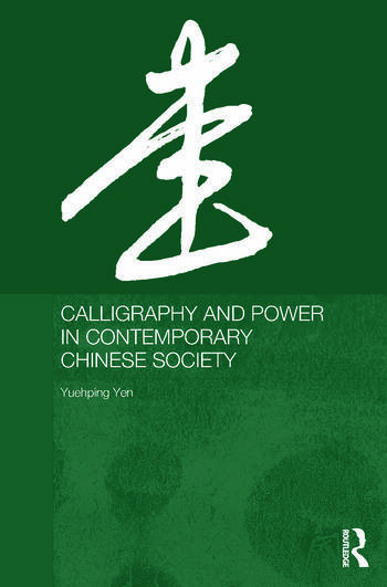 Calligraphy and Power in Contemporary Chinese Society book cover