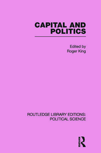 Capital and Politics Routledge Library Editions: Political Science Volume 44 book cover