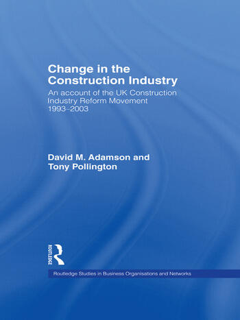 Change in the Construction Industry An Account of the UK Construction Industry Reform Movement 1993-2003 book cover