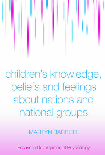 Children's Knowledge, Beliefs and Feelings about Nations and National Groups book cover