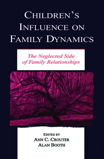 Children's Influence on Family Dynamics The Neglected Side of Family Relationships book cover