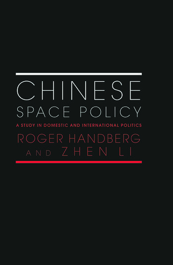 Chinese Space Policy A Study in Domestic and International Politics book cover