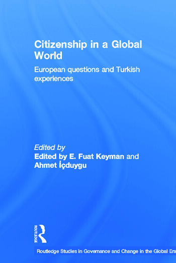 Citizenship in a Global World European Questions and Turkish Experiences book cover